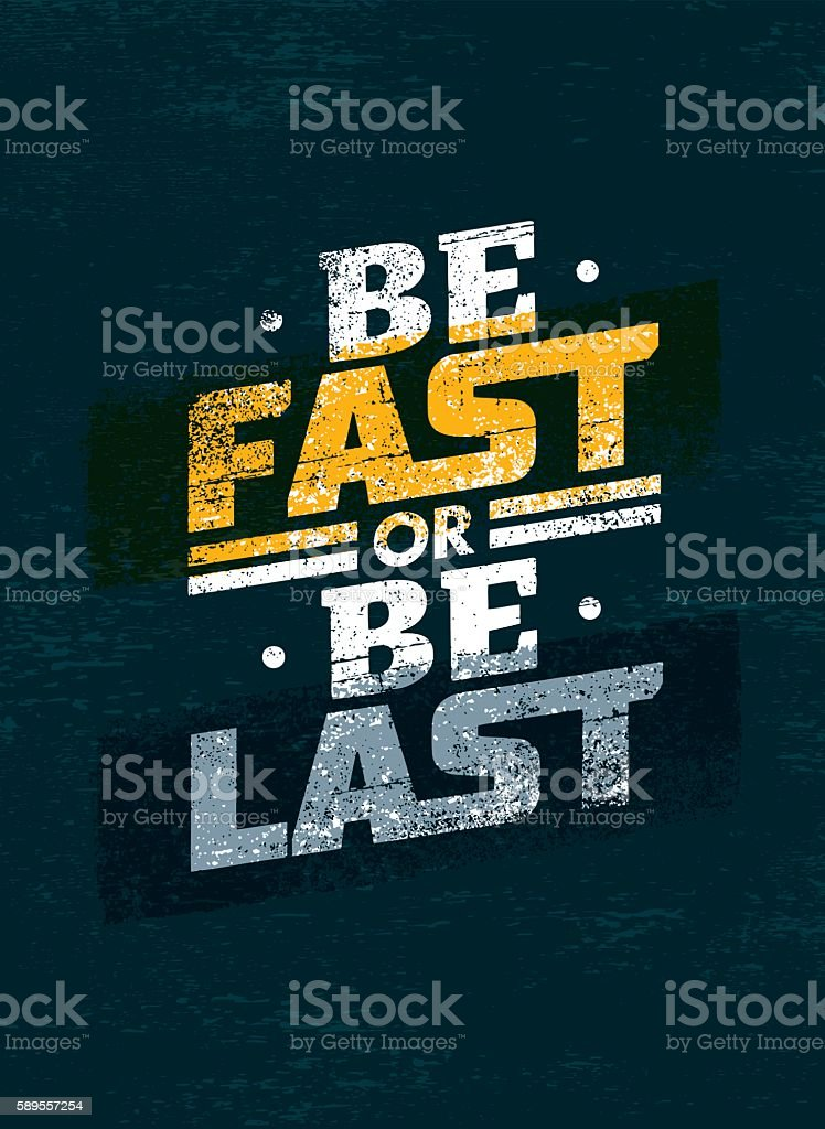 Be Fast Or Be Last. Workout Sport Motivation Quote vector art illustration