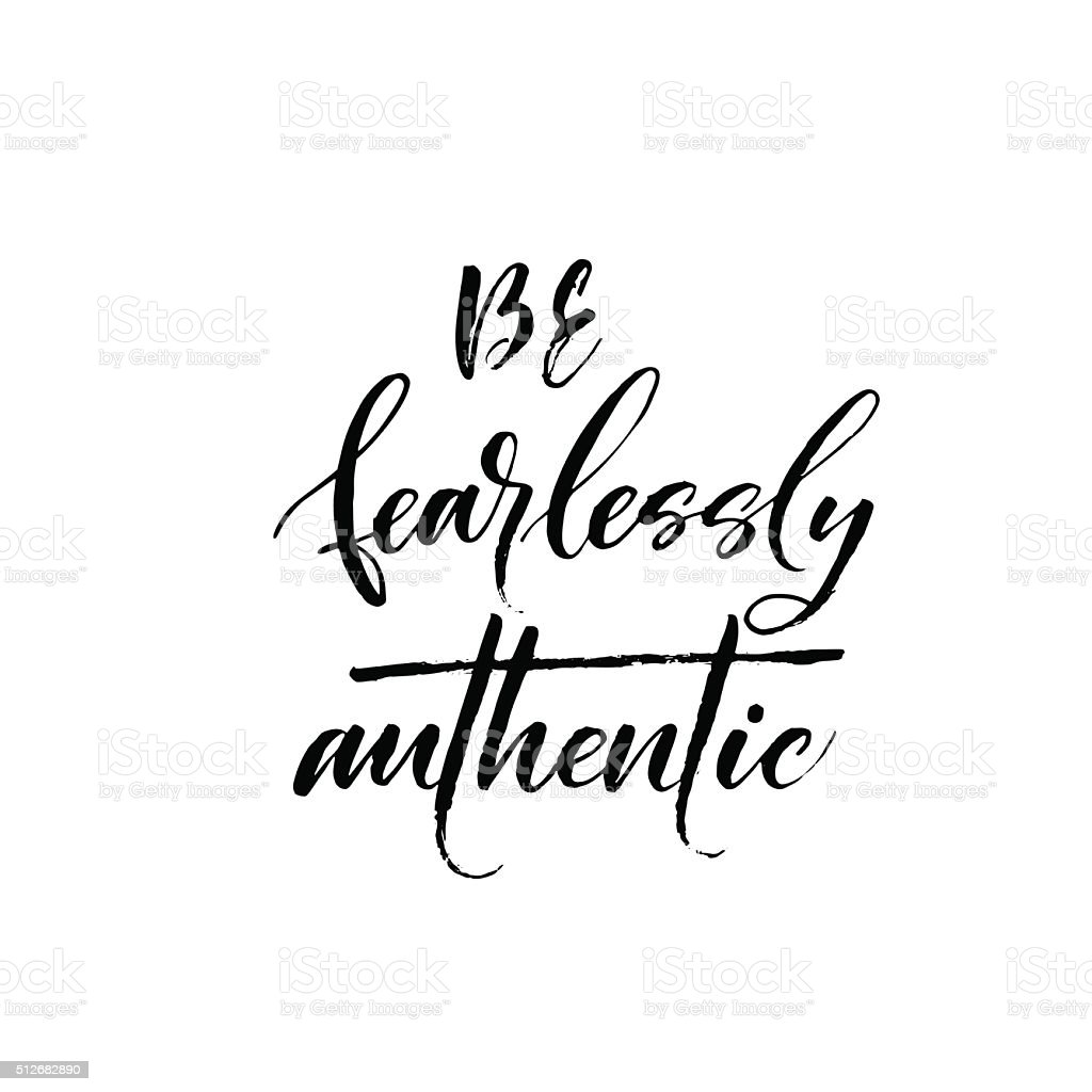 Be fearlessly authentic phrase. vector art illustration