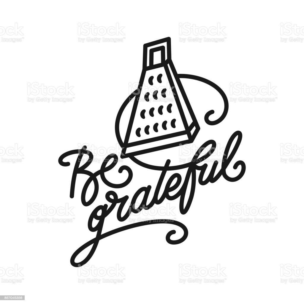 Be grateful kitchen quote typography print. Vector vintage illustration. vector art illustration