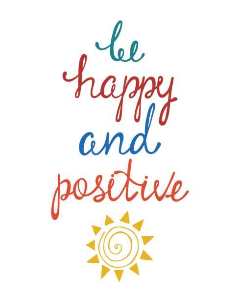 sei glücklich und positiv. inspirierende zitat über glücklich. - zigeunerleben stock-grafiken, -clipart, -cartoons und -symbole