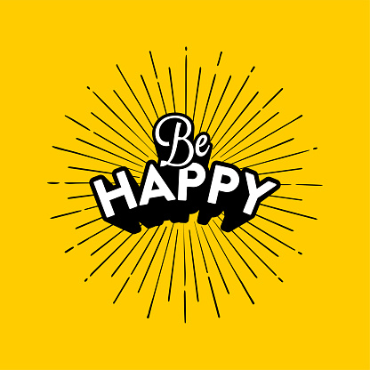 Be happy cartoon style lettering vector illustration