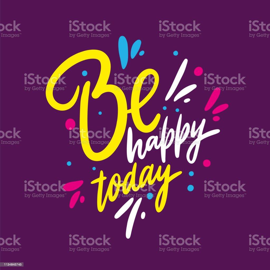 Vetores De Seja Feliz Hoje Frase Citação Desenhada Mão Da