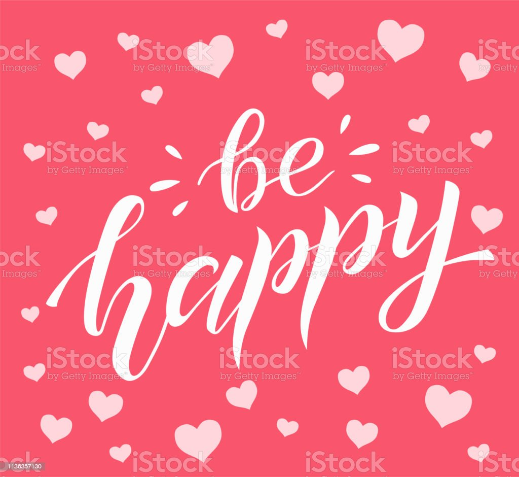 Be happy white lettering on pink background with hearts. Positive...