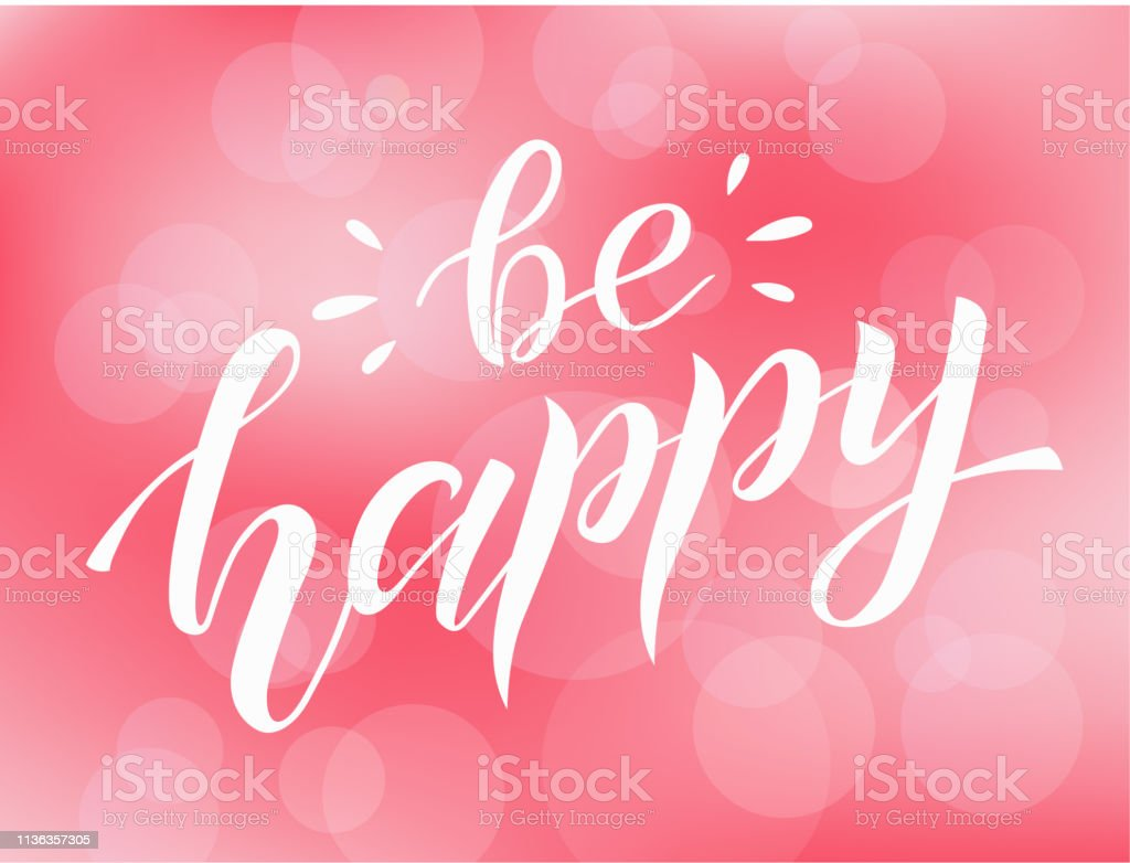Be happy white lettering on pink blur background with hearts....