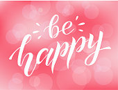 Be happy white lettering on pink blur background with hearts. Positive print. Handmade brush calligraphy, vector illustration. Be happy vector design for poster, logo, card,banner, postcard and print.