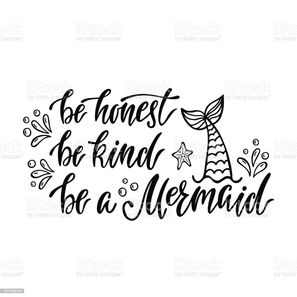 Be Honest Be Kind Be A Mermaid Handwritten Inspirational Quote About
