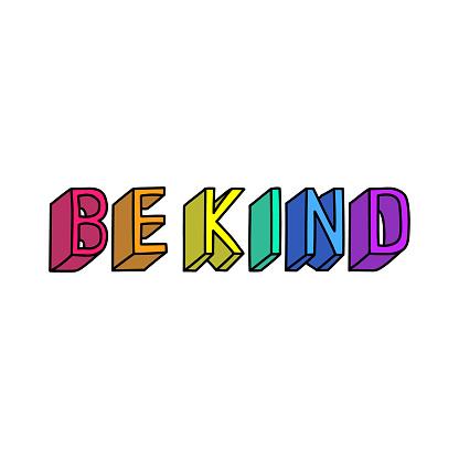 """Be kind"" slogan. Vector illustration. Fun cartoon style design template."