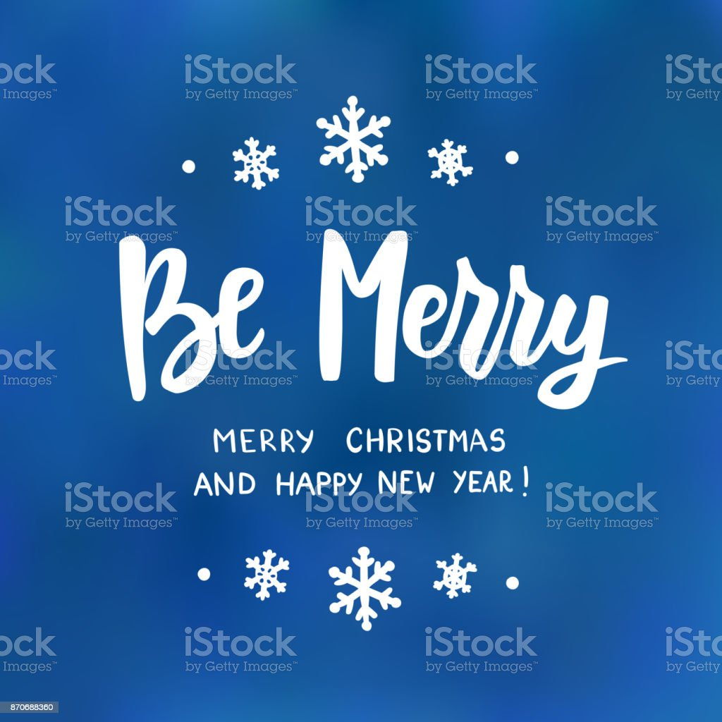 Be Merry Happy New Year And Merry Christmas Text Holiday Greetings