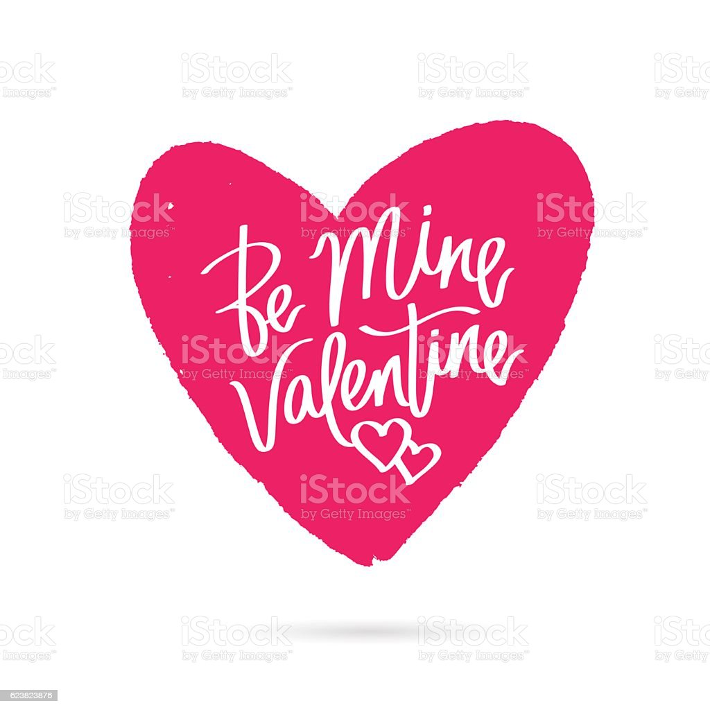 Be Mine Valentine. The Trend Calligraphy Royalty Free Stock Vector Art