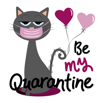 Be My Quarantine - Funny greeting for Valenine's Day in covid-19 pandemic self isolated period.