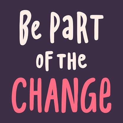 Be part of the change. protests. protest 2020 sticker. Social media content post banner anti racism.