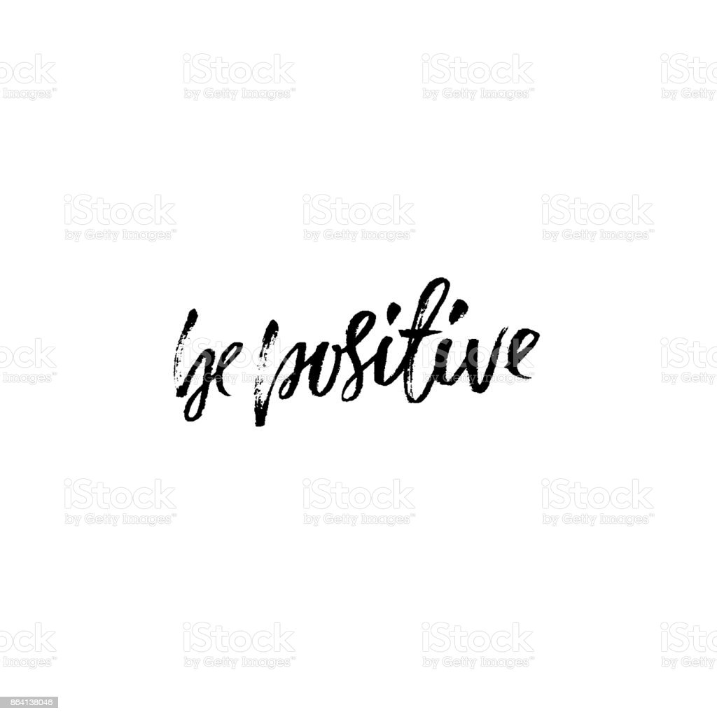 Be positive. Inspirational quote. Dry brush calligraphy phrase. Simple lettering in boho style for print and posters. Typography poster design. Vector illustration. royalty-free be positive inspirational quote dry brush calligraphy phrase simple lettering in boho style for print and posters typography poster design vector illustration stock vector art & more images of backgrounds