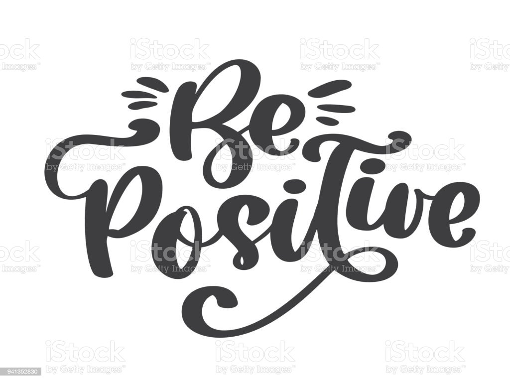Be positive vector text inspirational quote about happy modern