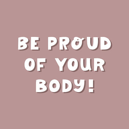 Be proud of your body. White cute hand drawn inspirational lettering with shadow on mauve background. Body positive quote.