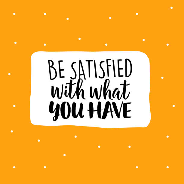 Be satisfied with what you have vector art illustration
