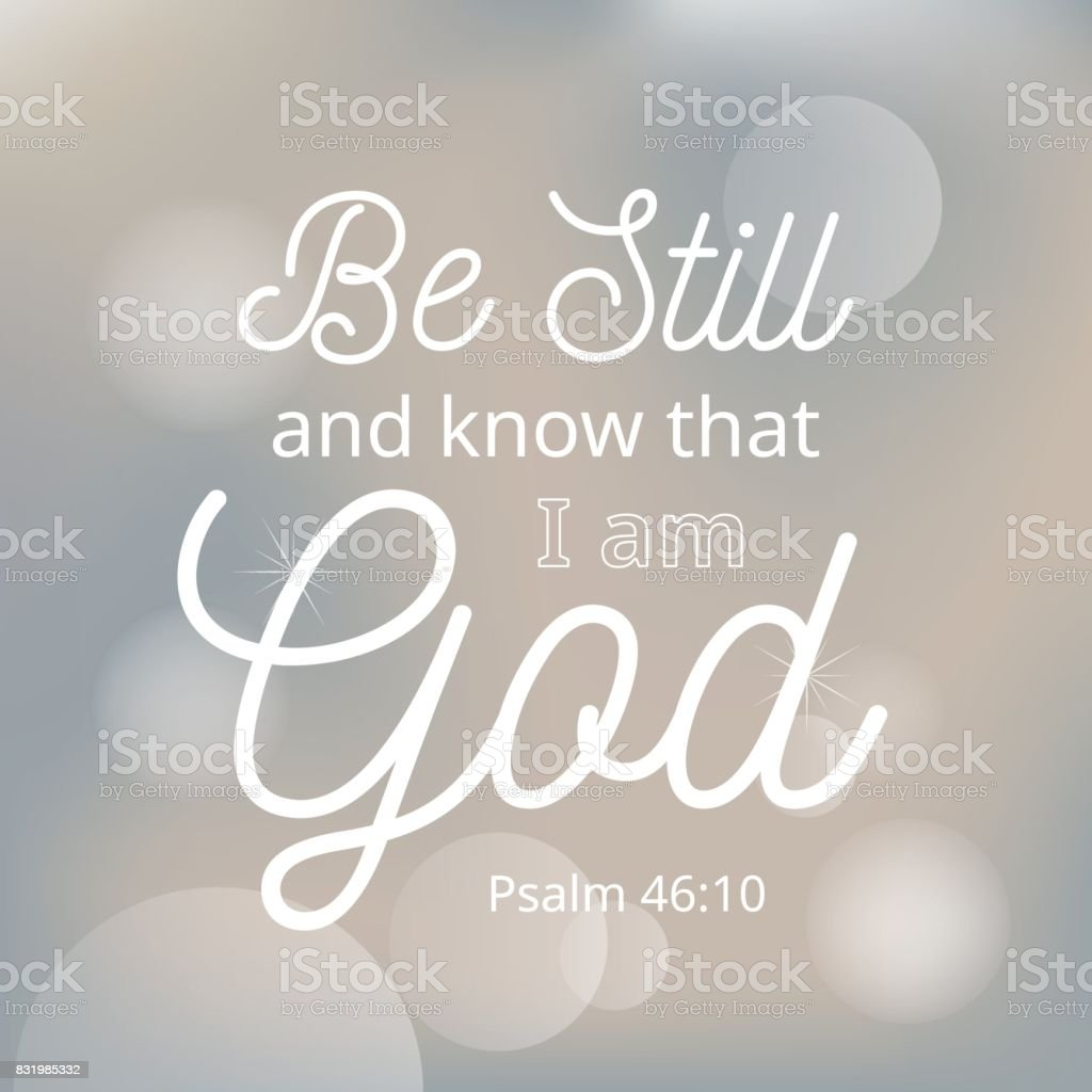 be still and know that i am god from bible, typographic with bokeh background vector art illustration