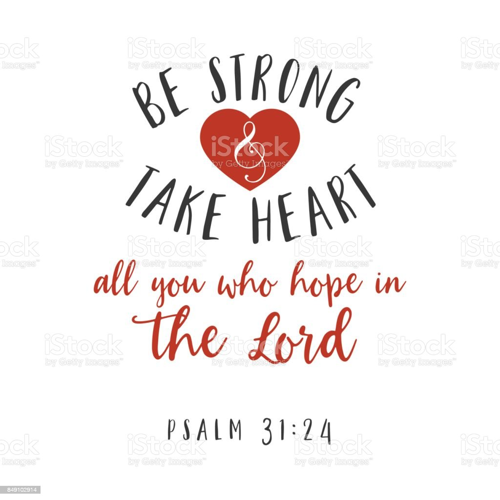 Be strong and take heart all you who hope in the lord hand lettering typography, bible verse for encorage vector art illustration