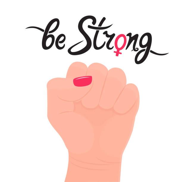 illustrazioni stock, clip art, cartoni animati e icone di tendenza di be strong handwriting motivational quote. female gender sign. raised up fist. the concept of protest, strength, struggle for women's rights - mano donna dita unite