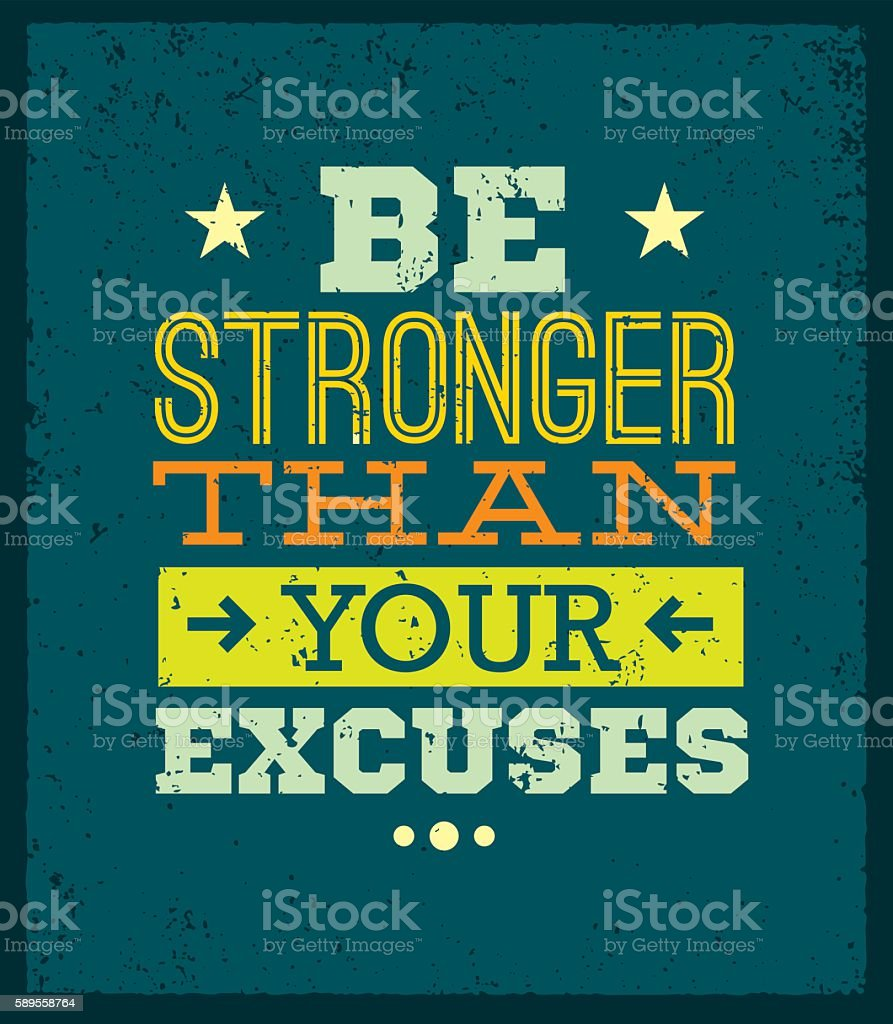 Be Stronger Than Your Excuses Motivation Quote - ilustración de arte vectorial