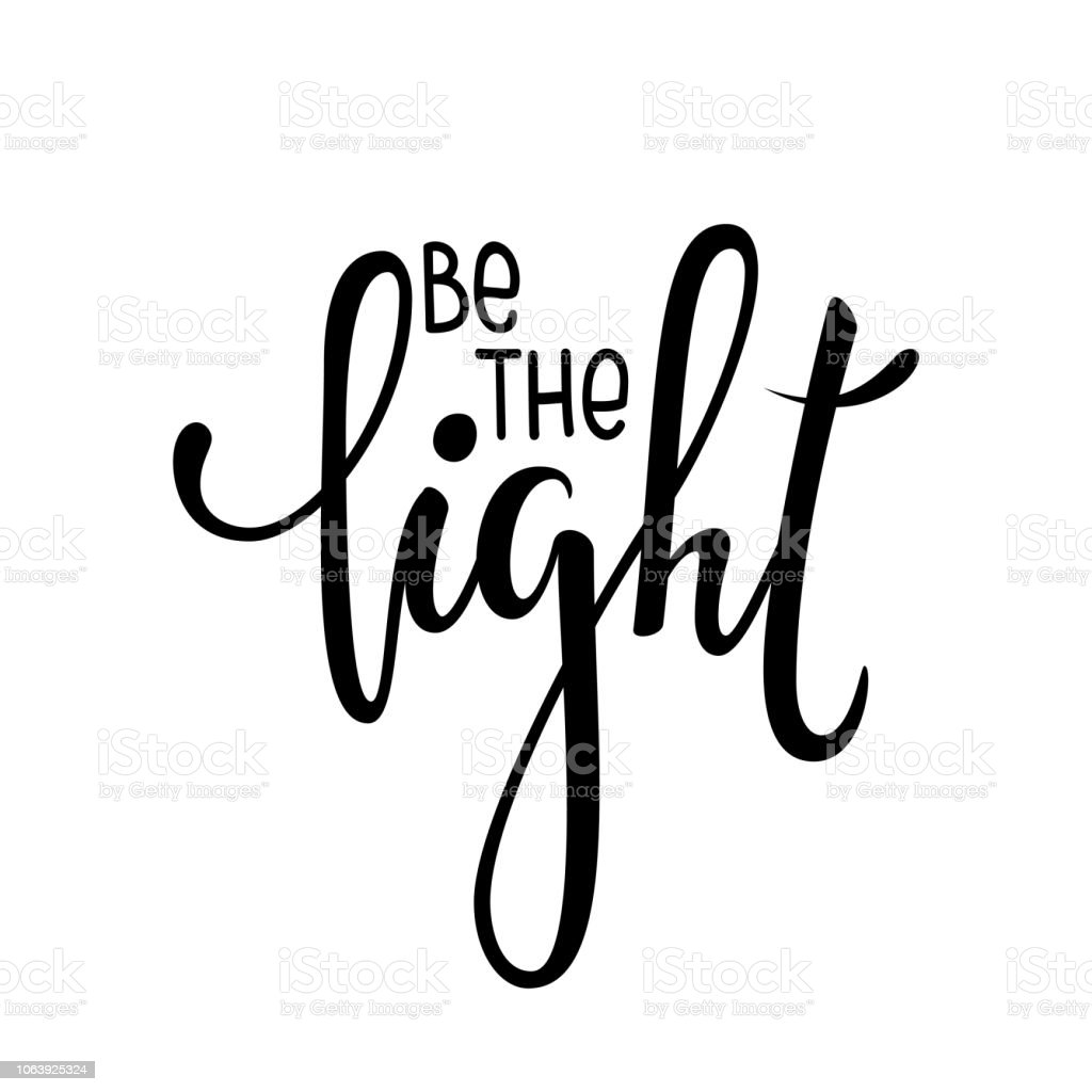 Be The Light Inspirational And Motivational Quotes Hand Brush