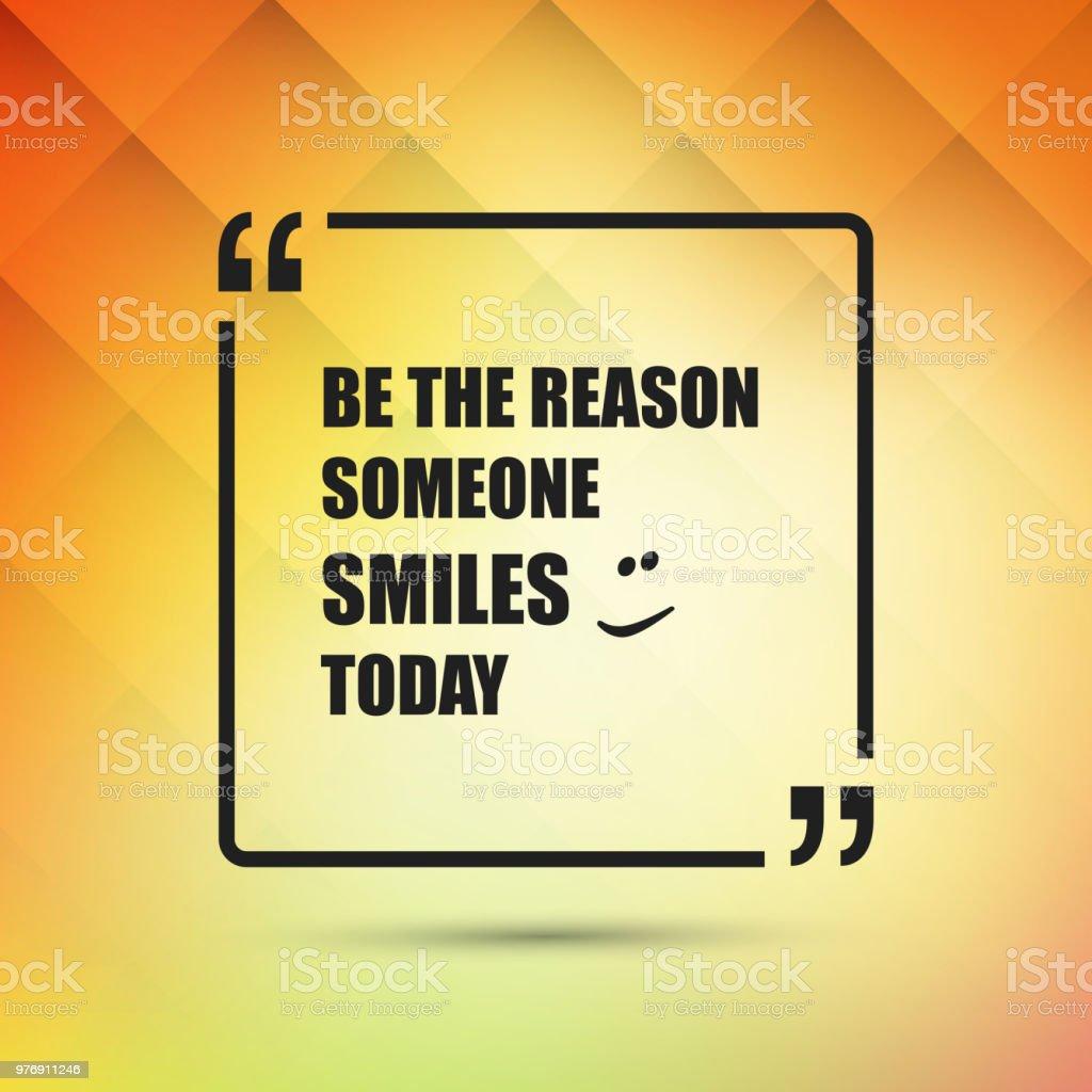 Werden Sie der Grund, warum jemand lächelt heute - inspirierende zitieren, Slogan, sagen – Vektorgrafik