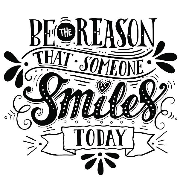 Be the reason that someone smiles today Be the reason that someone smiles today. Inspirational quote. Hand drawn vintage illustration with hand-lettering and decoration elements. This illustration can be used as a print on t-shirts and bags, stationary or poster. inspirational quotes stock illustrations