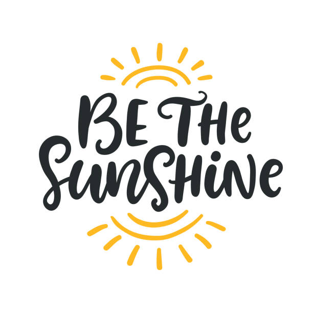 Be the sunshine. Summer modern calligraphy quote Be the sunshine. Summer modern calligraphy quote. Seasonal inspirational hand written lettering, isolated on white background. Vector illustration inspirational quotes stock illustrations