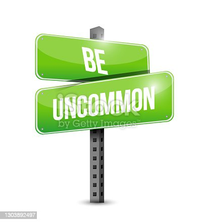 Be uncommon sign illustration design over a white background