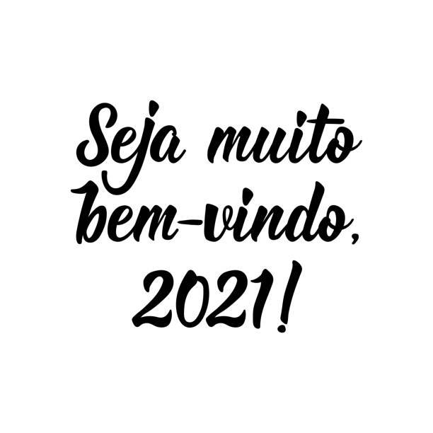 Be very welcome, 2021 in Portuguese. Lettering. Ink illustration. Modern brush calligraphy. Brazilian holidays lettering. Translation from Portuguese - Be very welcome, 2021. Modern brush calligraphy. Ink illustration. Perfect design for greeting cards, posters, t-shirts ano novo stock illustrations