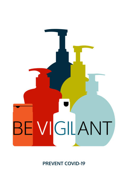 Be vigilant to Covid-19 virus. Coronavirus prevention vector poster design. Colourful hand sanitizer bottles in different sizes. Message to use hand sanitizers and stay protected from harmful germs. unhygienic stock illustrations