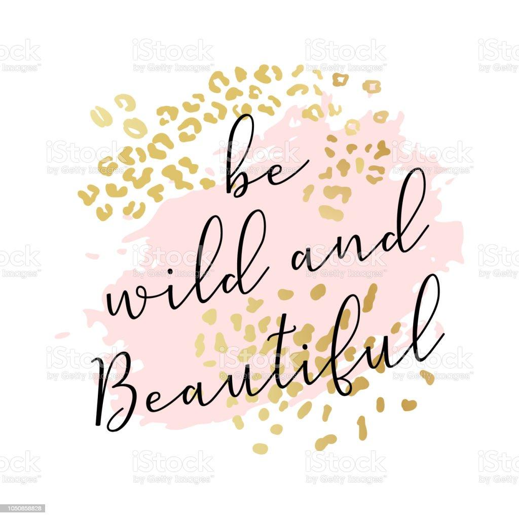 Werden Sie Wild Und Schönen Slogan Mode Poster Karte Hemd Typografie ...