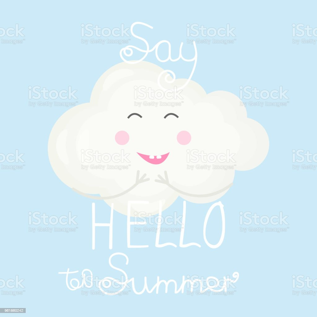 """Beautiful summer poster with funny and smiling cloud and hand written text """"Say Hello to Summer"""". Vector colorful illustration on blue background. vector art illustration"""
