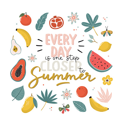 Beautiful typography poster with exotic fruits and flowers. Hand drawn vector illustrations and lettering.