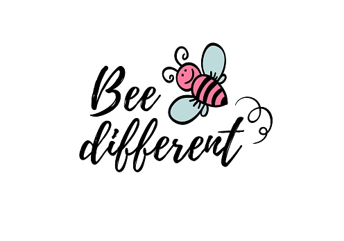 Bee different phrase with doodle bee on white background. Lettering poster, motivational card design or t-shirt, textile print. Inspiring quote placard.
