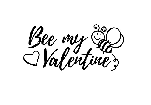 Bee my valentine phrase with doodle bee on white background. Lettering poster, valentines day card design or t-shirt, textile print. Inspiring romance quote placard.