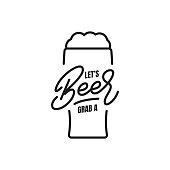 Beer. Beer lettering illustration. Let's grab a Beer qote label badge emblem