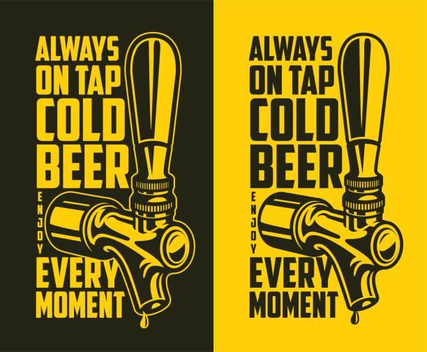 ilustrações, clipart, desenhos animados e ícones de torneira de cerveja com citação de publicidade - beer
