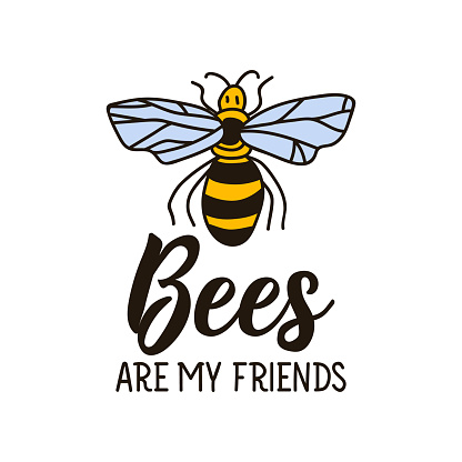Bees are my friends. Lettering. Can be used for prints bags, t-shirts, posters, cards. Calligraphy vector. Ink illustration. Goblincore style