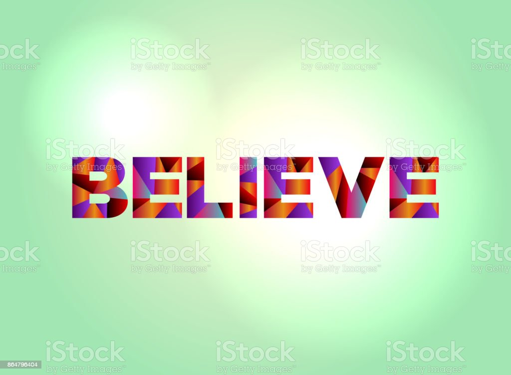 Believe Concept Colorful Word Art Illustration vector art illustration
