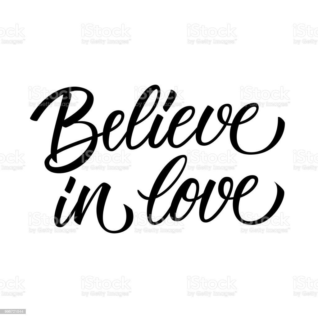 Believe In Love Handwritten Inscription Motivational And