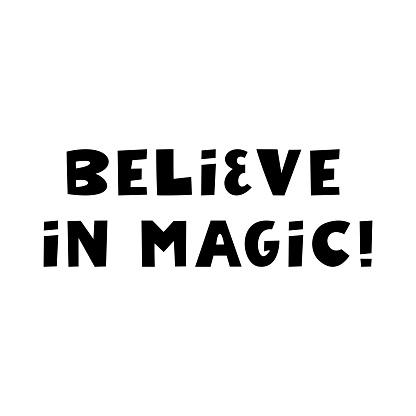 Believe in magic. Halloween quote. Cute hand drawn lettering in modern scandinavian style. Isolated on a white background. Vector stock illustration
