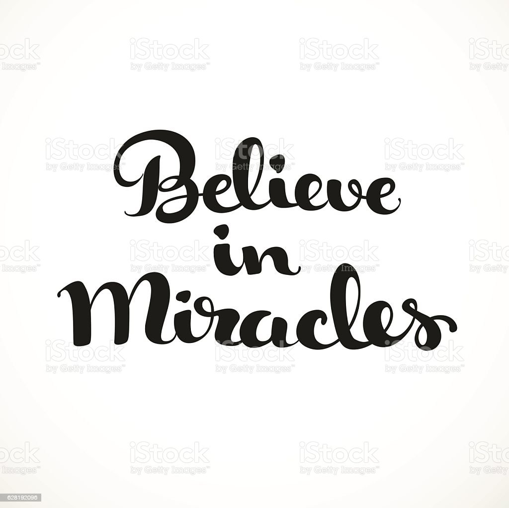 Believe in Miracles calligraphic inscription on a white backgrou