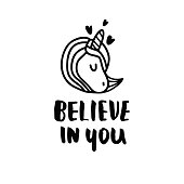 Believe in you. Hand written quote with unicorn.Lettering for t-shirt, bag, poster, apparel. Vector illustration