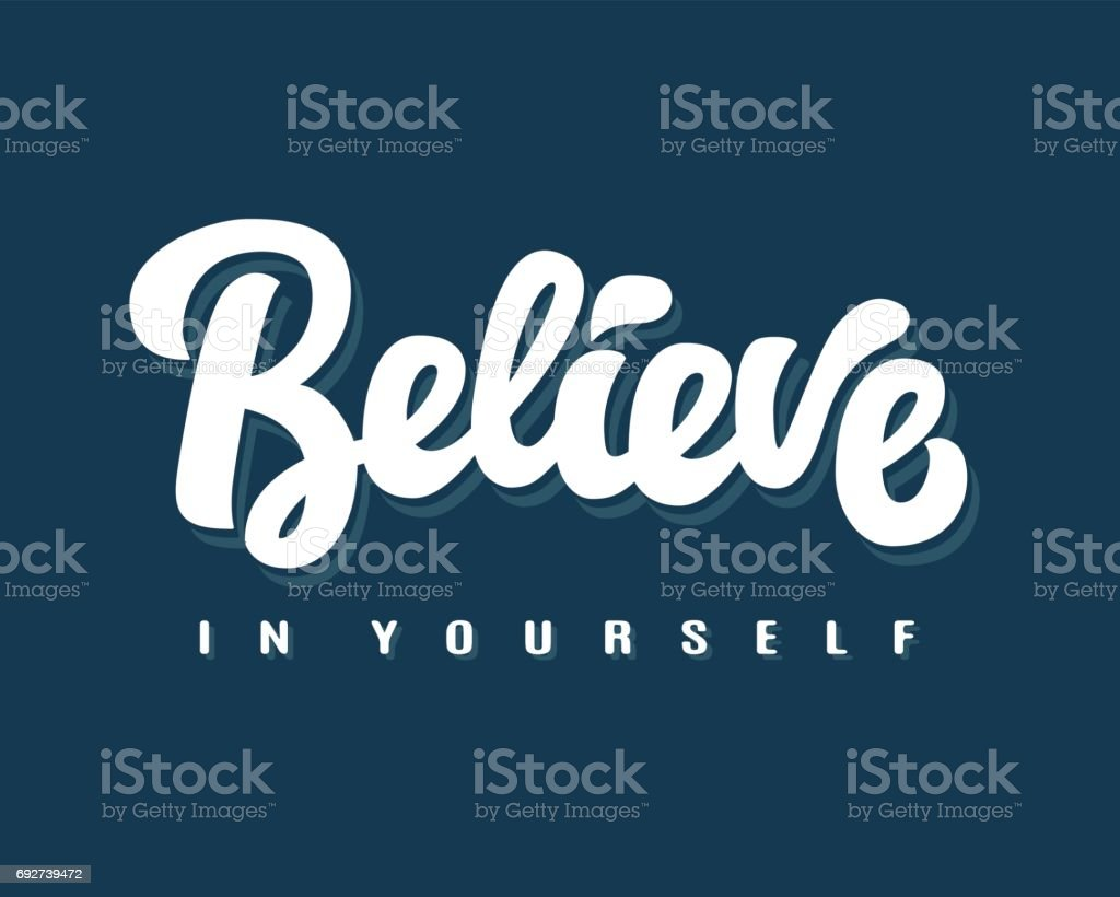 Believe in Yourself hand written lettering vector art illustration