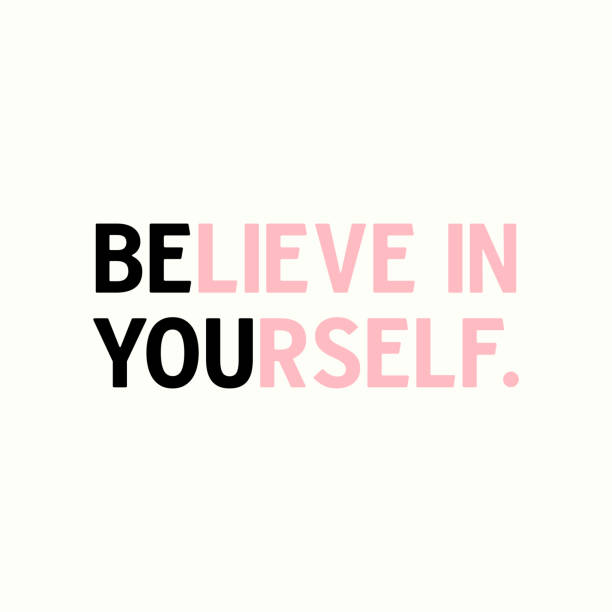 Believe in yourself inspirational quote. Believe in yourself inspirational quote. stimulus stock illustrations