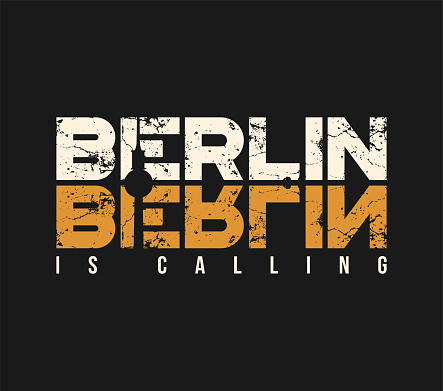 Berlin is calling t-shirt and apparel design with grunge effect.