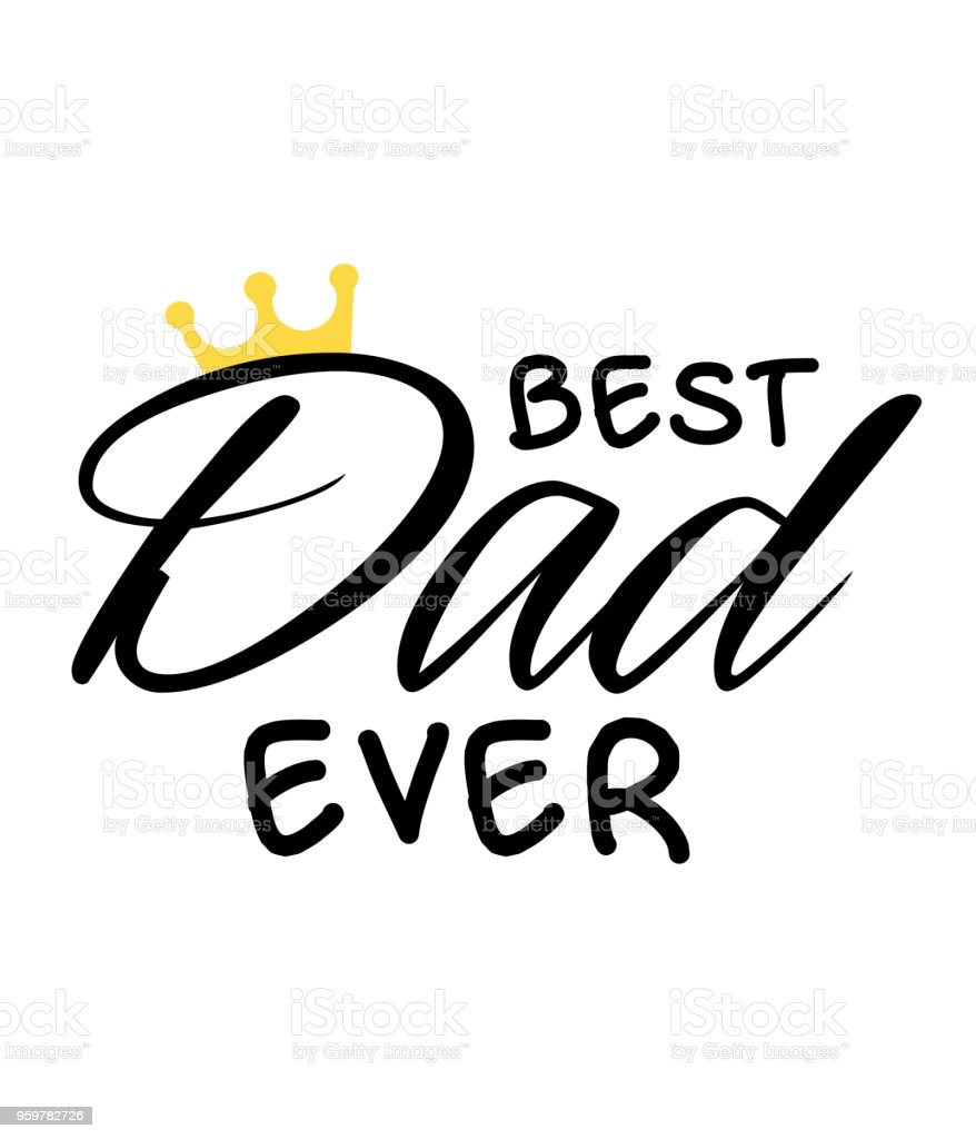 Best Dad Ever Crown White Background Vector Image vector art illustration