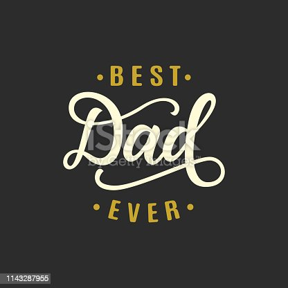 Best dad ever. Fathers day greeting. Typography design template for poster, banner, gift card, t shirt print, label, badge. Retro vintage style. Vector illustration