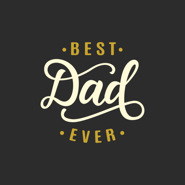 Best dad ever. Fathers day greeting Best dad ever. Fathers day greeting. Typography design template for poster, banner, gift card, t shirt print, label, badge. Retro vintage style. Vector illustration father stock illustrations