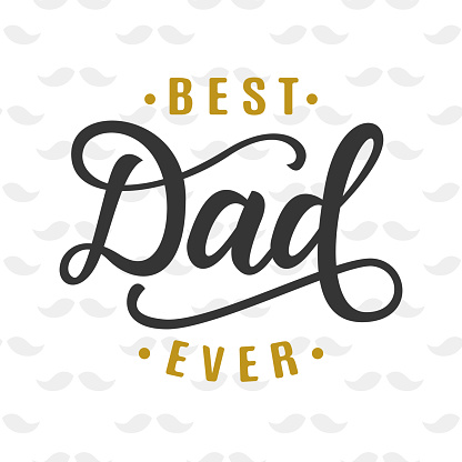 Best dad ever. Fathers day greeting